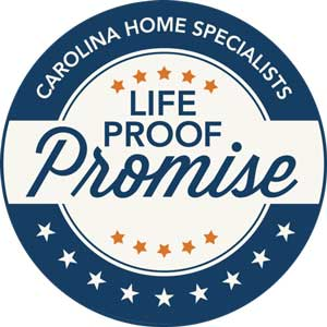 Life Proof Promise Carolina Home Specialists